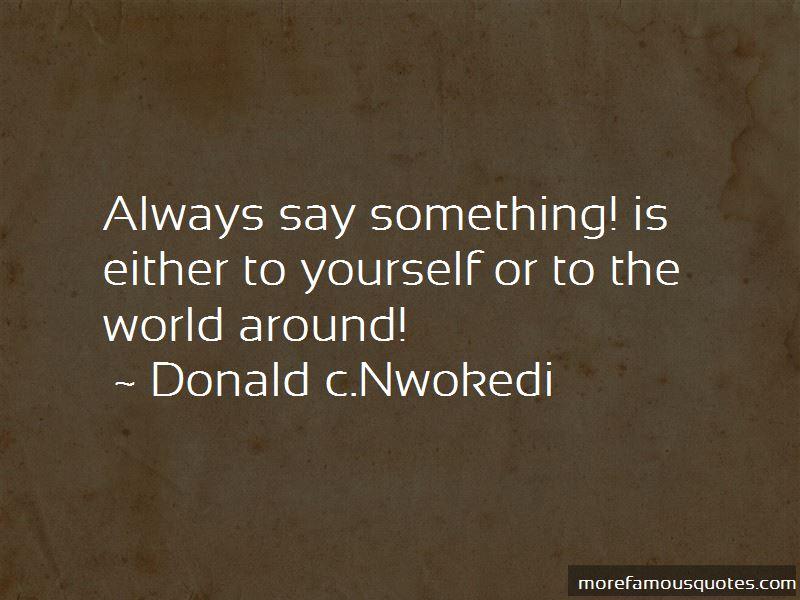 Donald C.Nwokedi Quotes