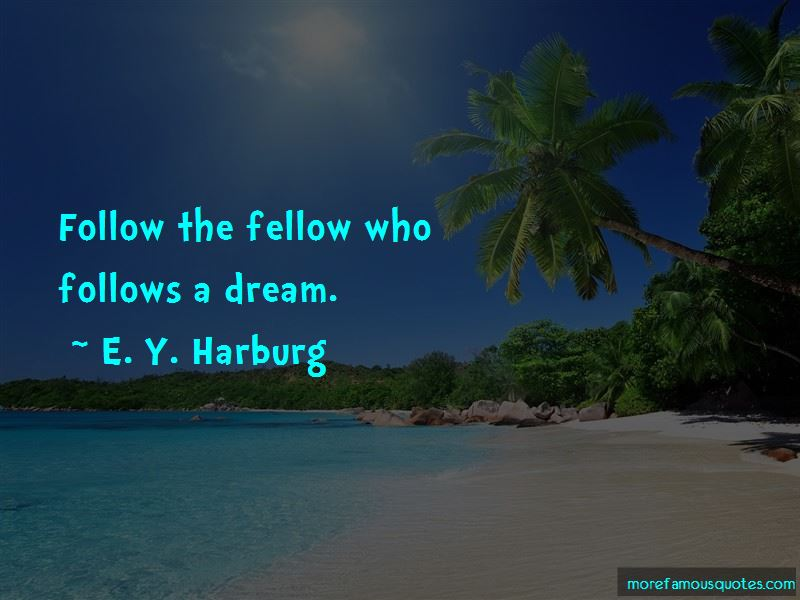 E. Y. Harburg Quotes Pictures 4