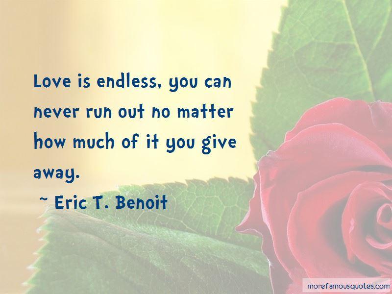 Eric T. Benoit Quotes Pictures 4