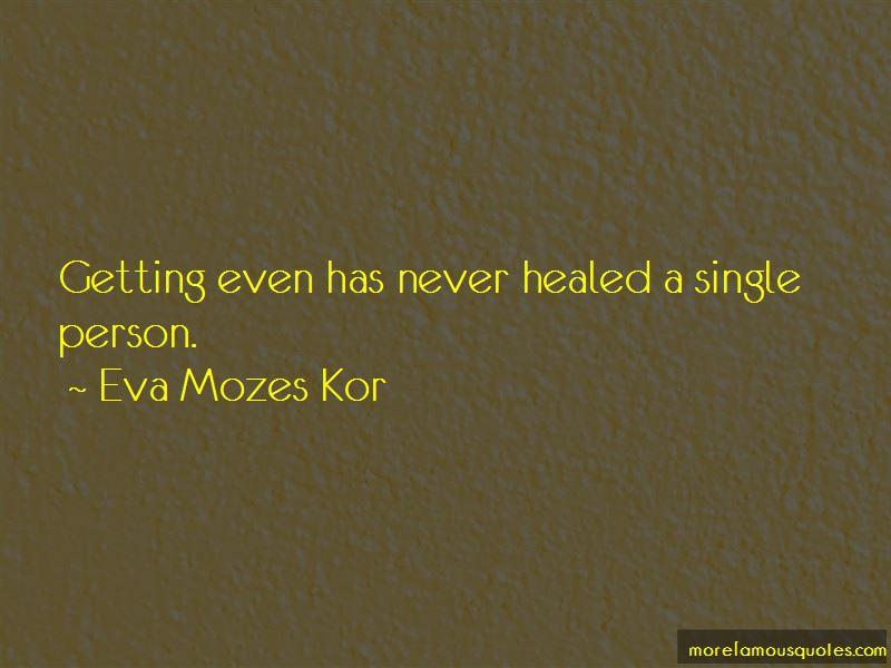 Eva Mozes Kor Quotes Pictures 2