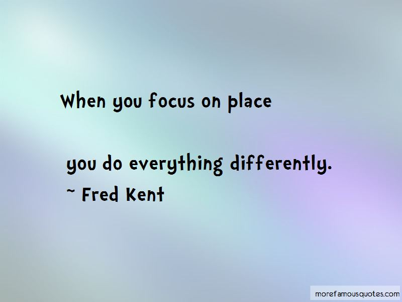 Fred Kent Quotes Pictures 2
