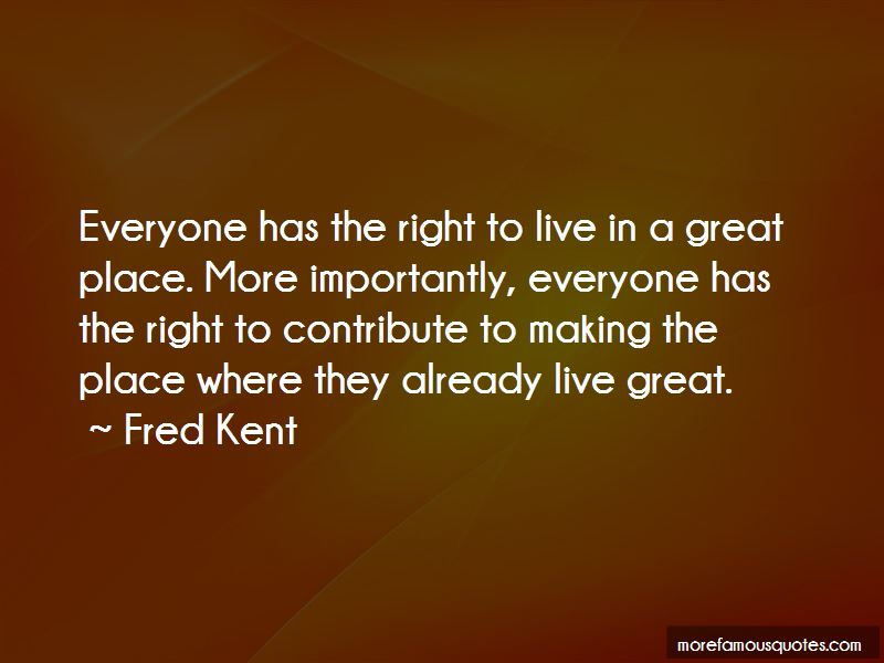 Fred Kent Quotes