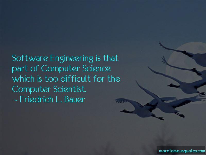 Friedrich L. Bauer Quotes Pictures 2