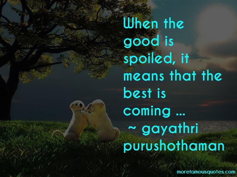 Gayathri Purushothaman Quotes