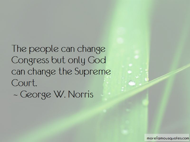 George W. Norris Quotes Pictures 2