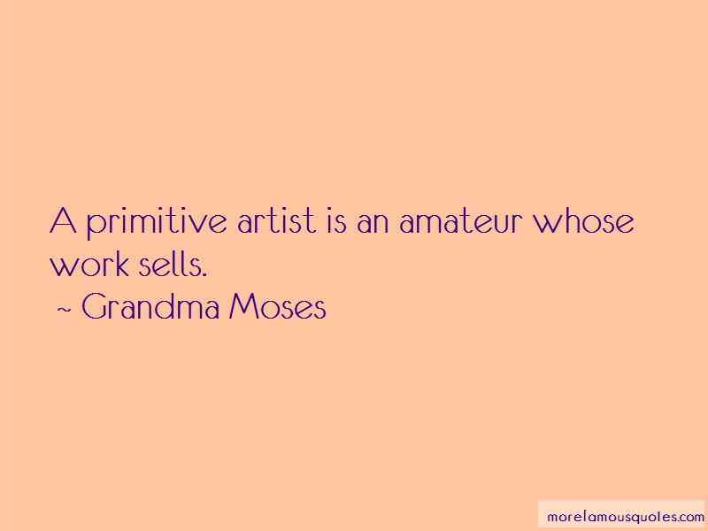 Grandma Moses Quotes Pictures 2