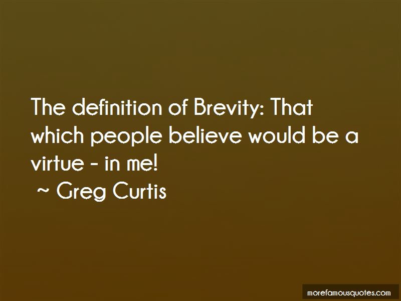 Greg Curtis Quotes Pictures 3