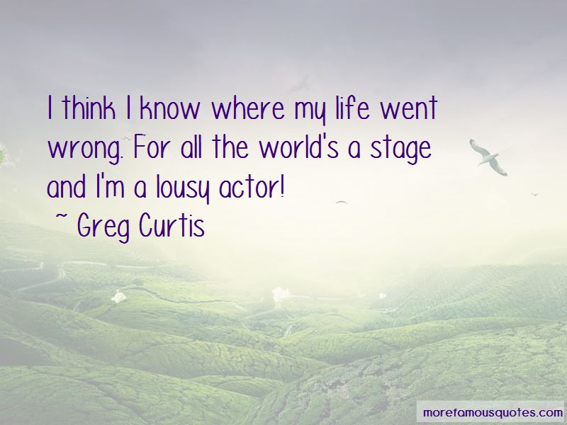Greg Curtis Quotes