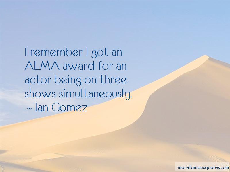 Ian Gomez Quotes Pictures 2