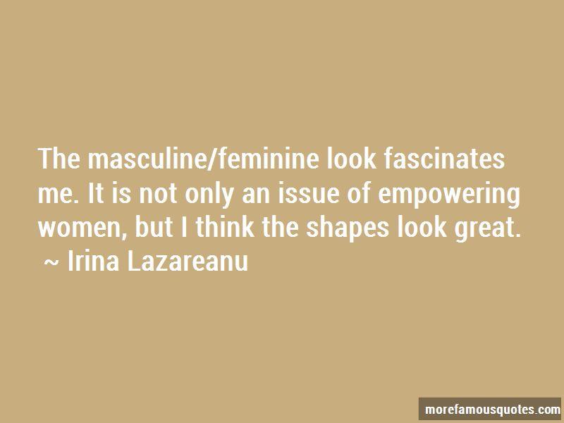 Irina Lazareanu Quotes