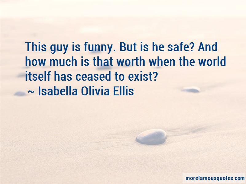 Isabella Olivia Ellis Quotes