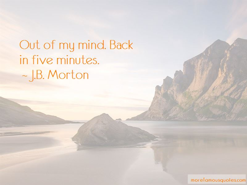 J.B. Morton Quotes Pictures 3