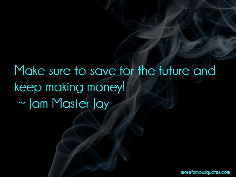 Jam Master Jay Quotes