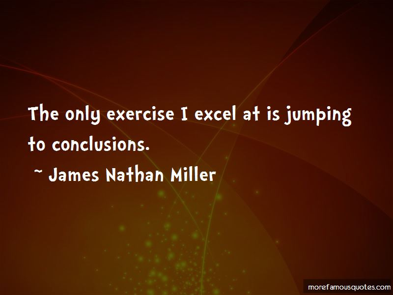 James Nathan Miller Quotes