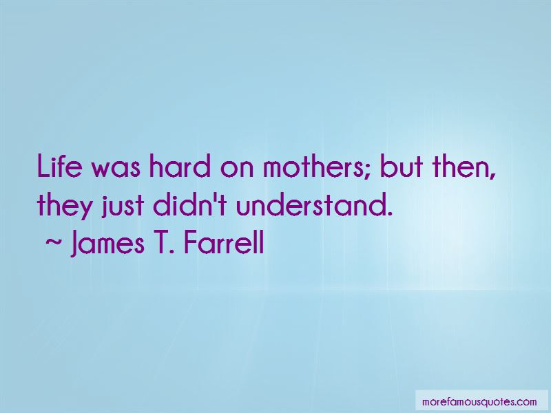 James T. Farrell Quotes Pictures 4