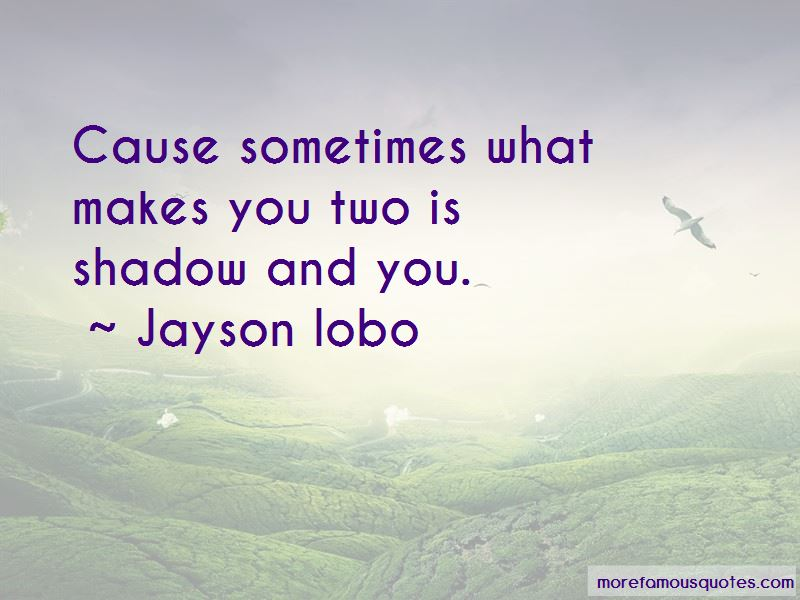 Jayson Lobo Quotes