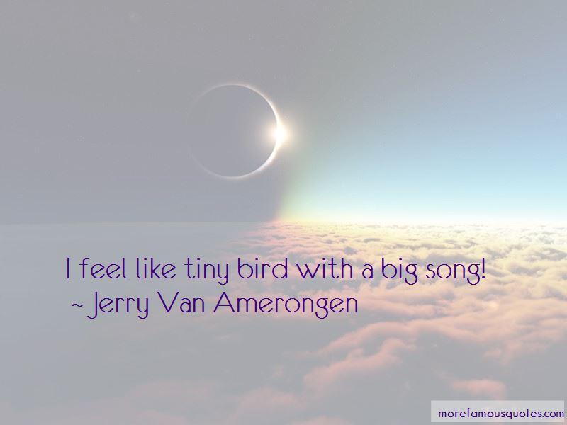 Jerry Van Amerongen Quotes