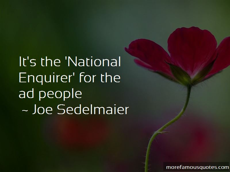 Joe Sedelmaier Quotes