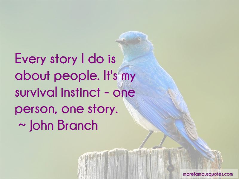 John Branch Quotes Pictures 4