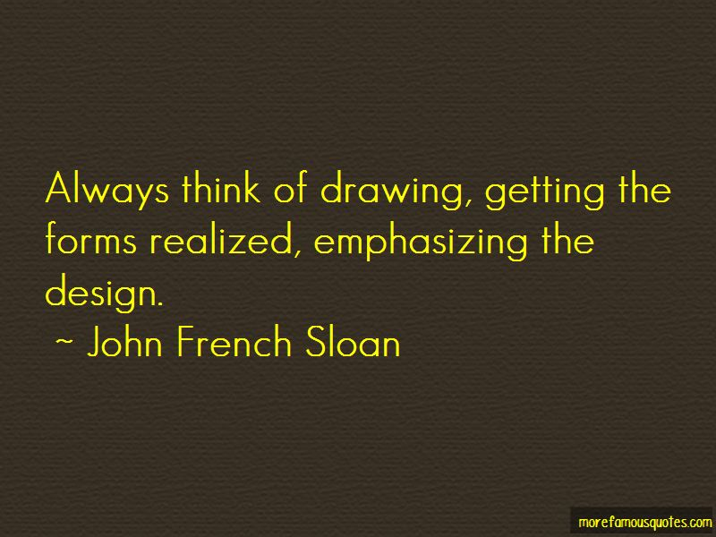John French Sloan Quotes Pictures 4