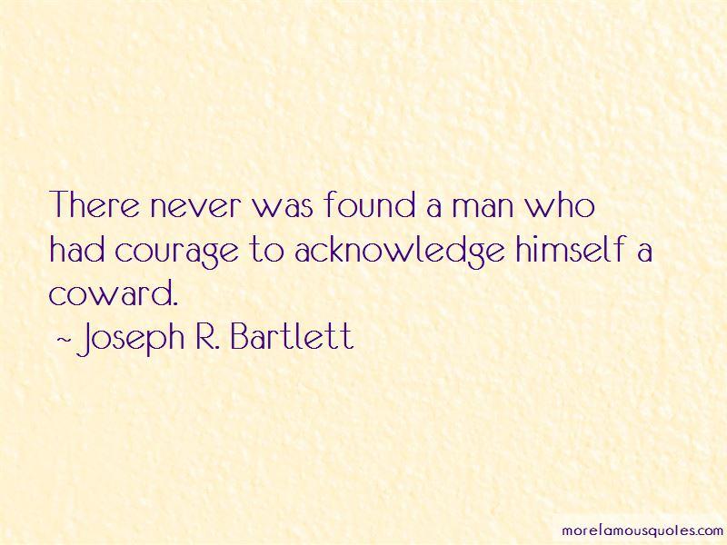 Joseph R. Bartlett Quotes Pictures 4