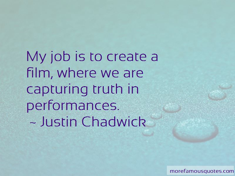Justin Chadwick Quotes Pictures 4