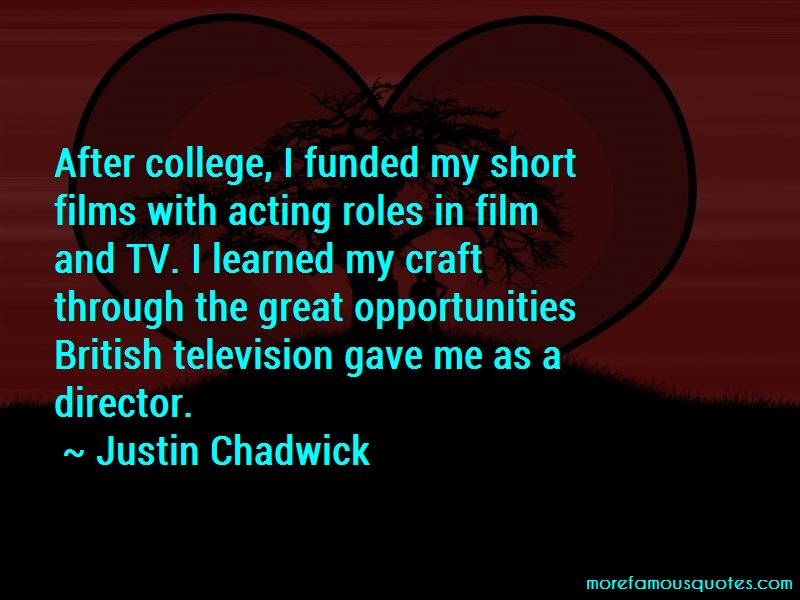 Justin Chadwick Quotes