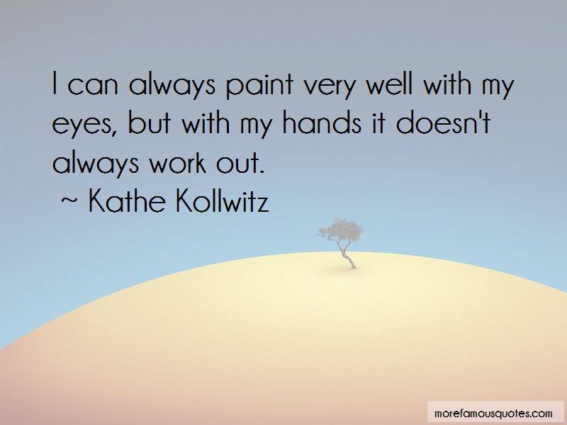 Kathe Kollwitz Quotes Pictures 4