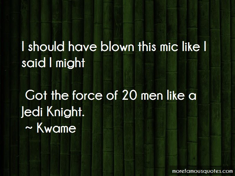 Kwame Quotes Pictures 3