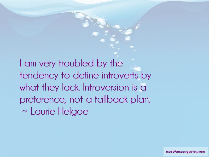 Laurie Helgoe Quotes Pictures 4