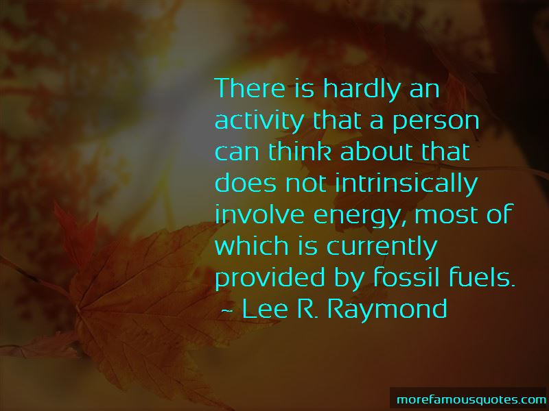 Lee R. Raymond Quotes Pictures 4