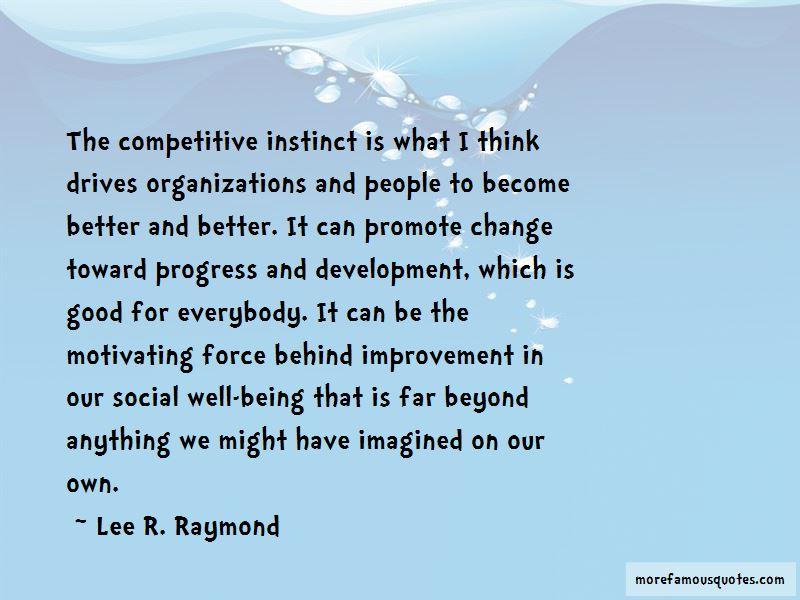 Lee R. Raymond Quotes