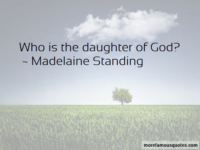Madelaine Standing Quotes