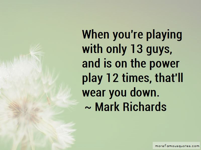 Mark Richards Quotes Pictures 3