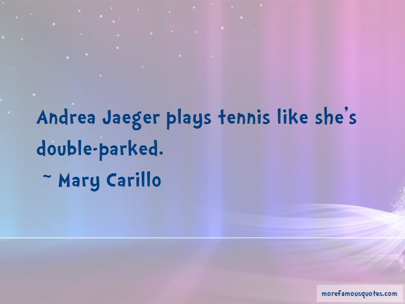 Mary Carillo Quotes Pictures 4