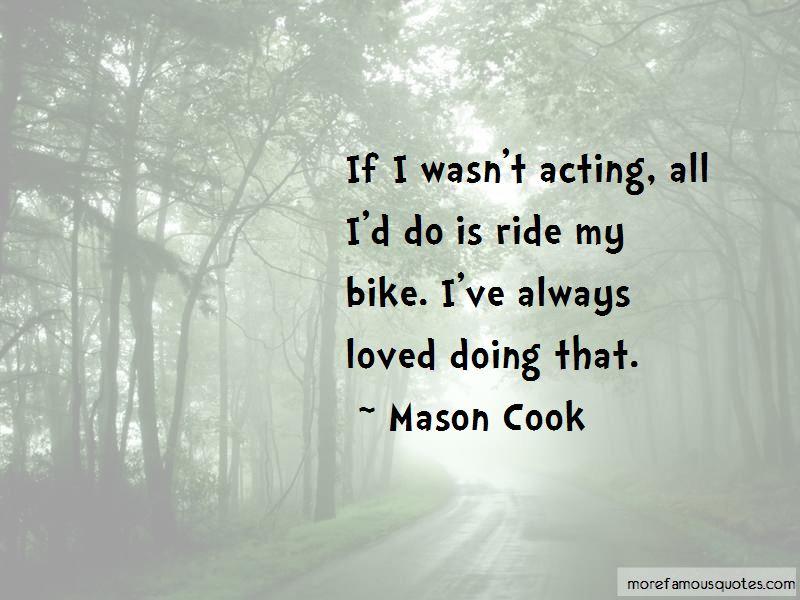 Mason Cook Quotes