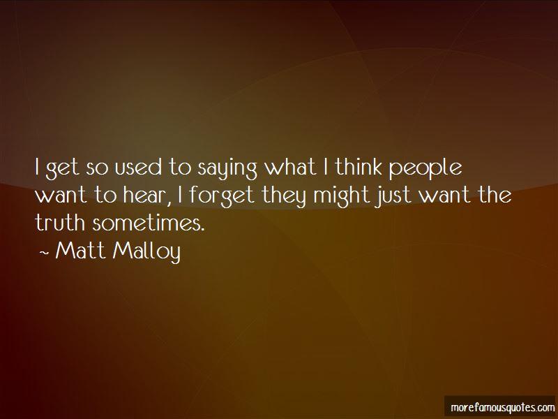 Matt Malloy Quotes