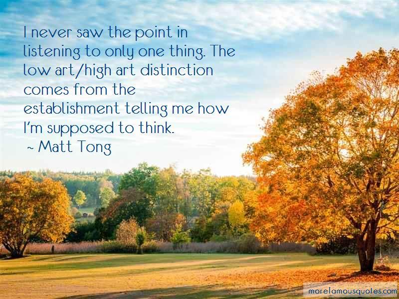 Matt Tong Quotes