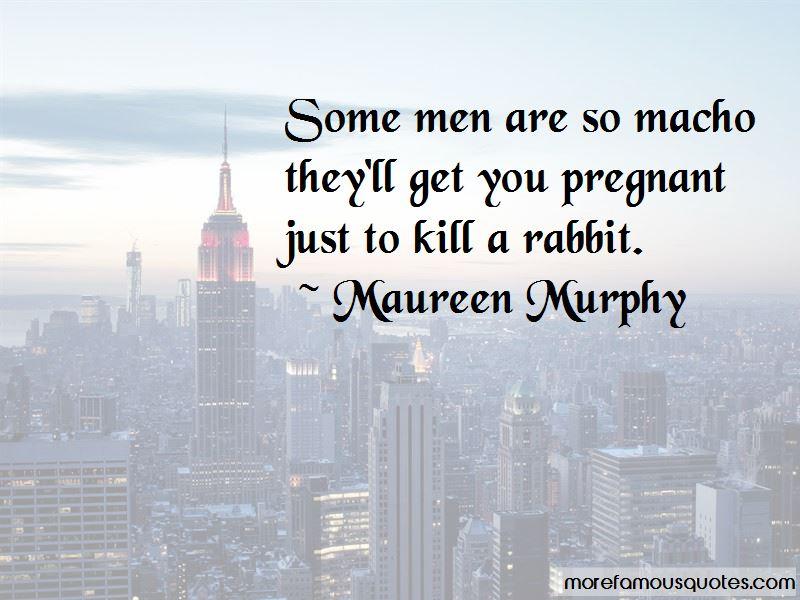 Maureen Murphy Quotes Pictures 3