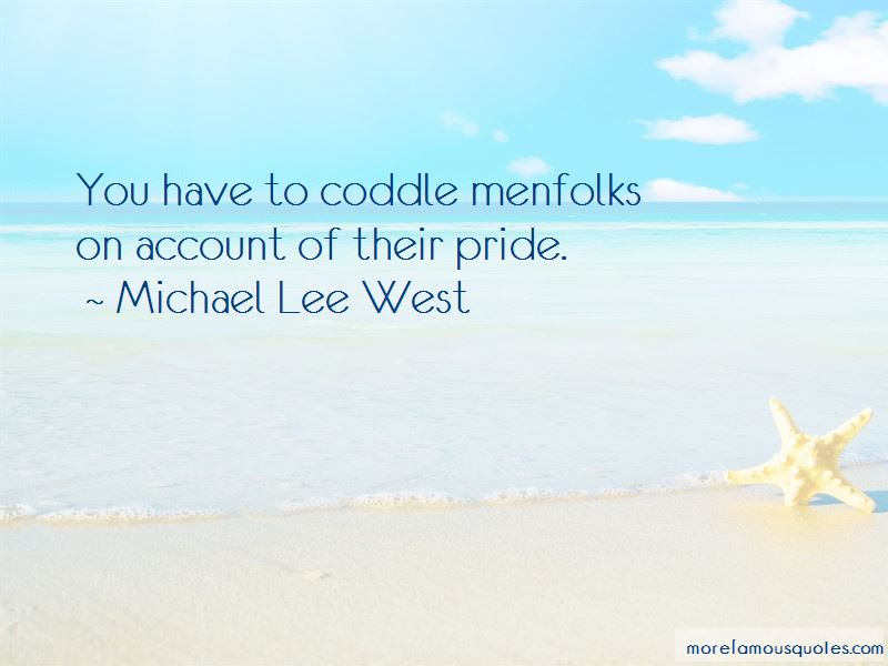 Michael Lee West Quotes