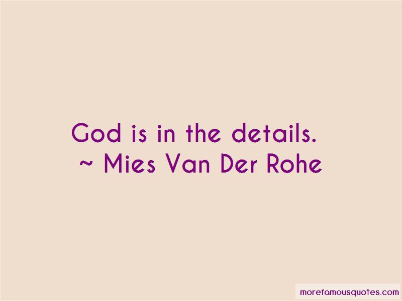 Mies Van Der Rohe Quotes Pictures 3