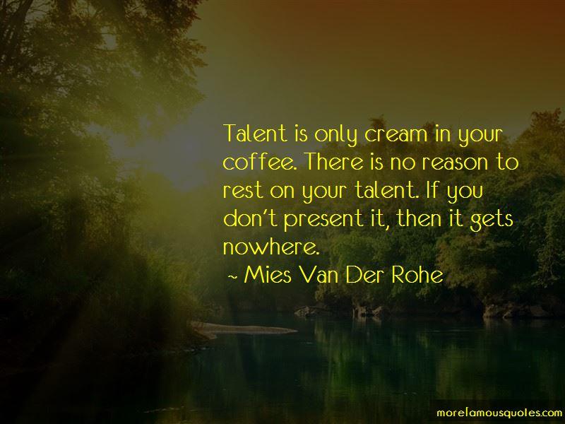 Mies Van Der Rohe Quotes