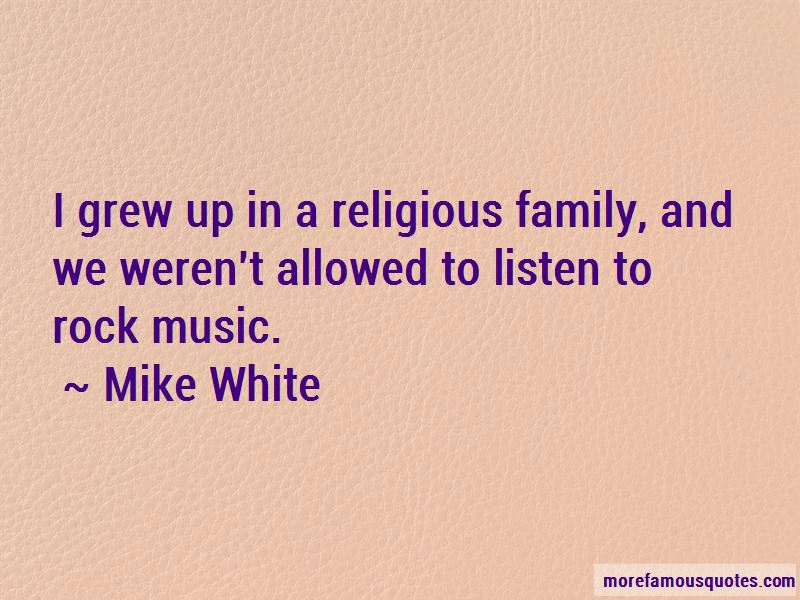 Mike White Quotes Pictures 2