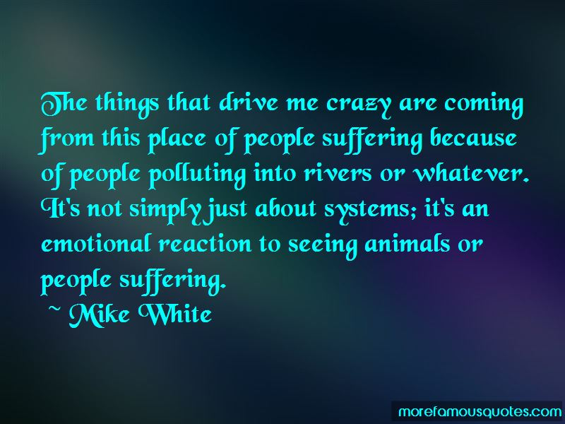 Mike White Quotes Pictures 3