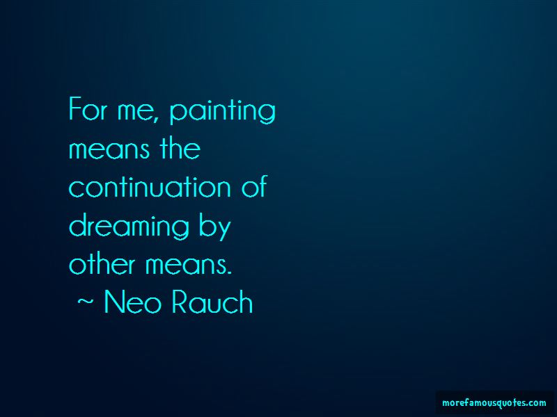 Neo Rauch Quotes