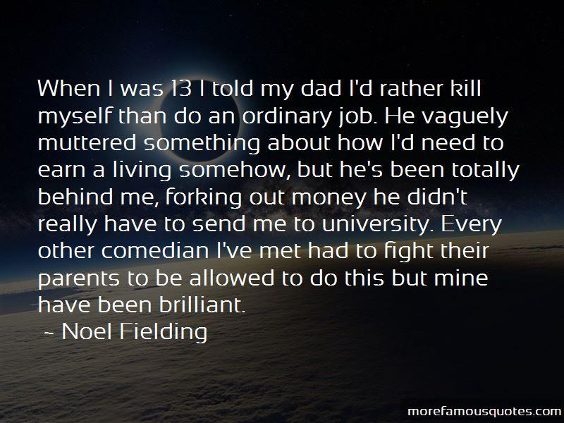 Noel Fielding Quotes Pictures 3