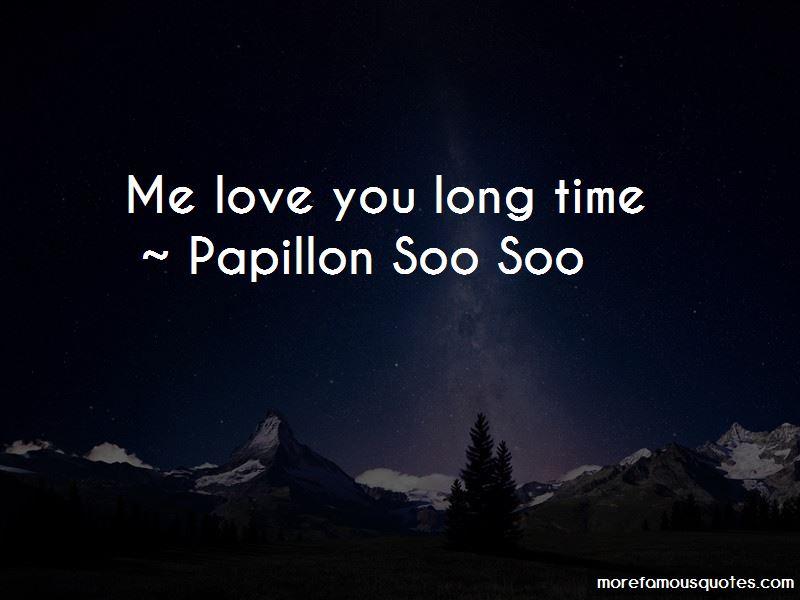 Papillon Soo Soo Quotes
