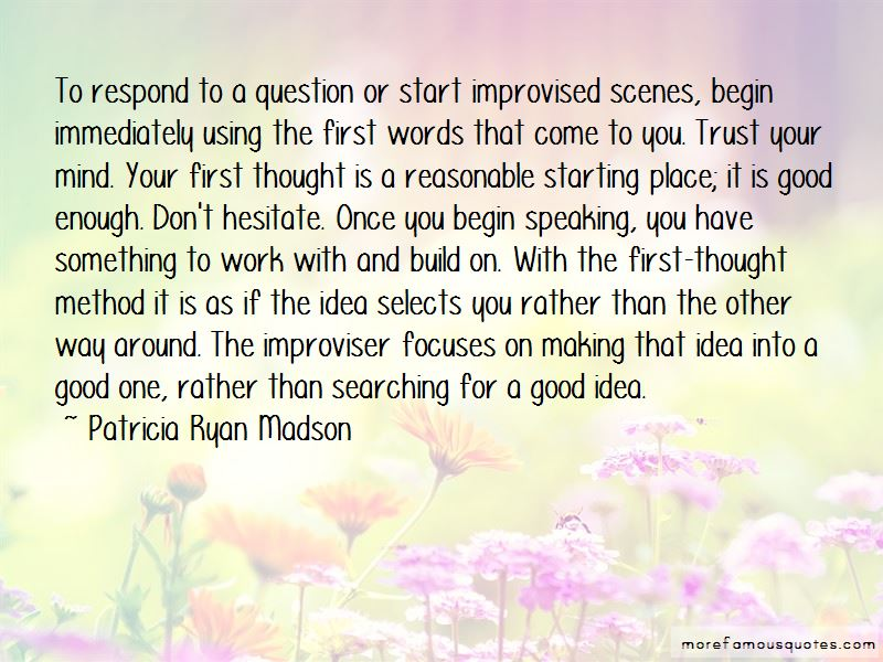 Patricia Ryan Madson Quotes Pictures 4
