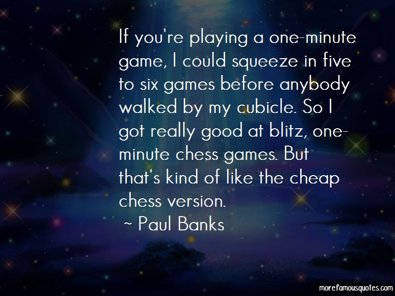 Paul Banks Quotes