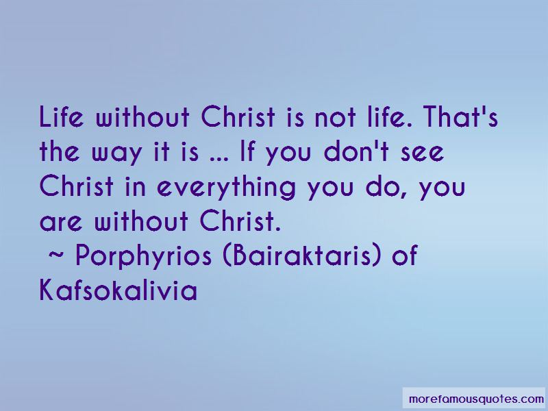 Porphyrios (Bairaktaris) Of Kafsokalivia Quotes